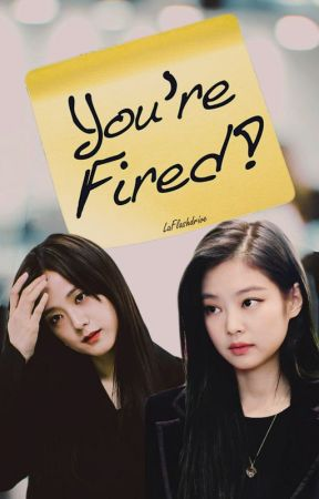 You're Fired! || Jensoo by xxclosed1316xx