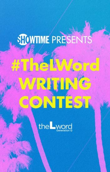 #TheLWord :Generation Q Writing Contest