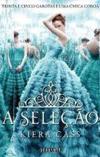A Seleção - Kiera Cass by MarianneSouza7
