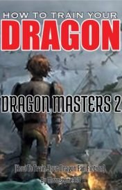 How To Train Your Dragon: Dragon Masters 2 by Moonstone360
