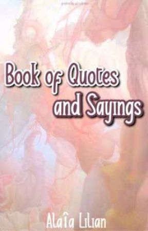 Book of Quotes and Sayings by AaliyaShihan2004