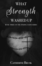 What Strength Washed Up by catherinebrusk