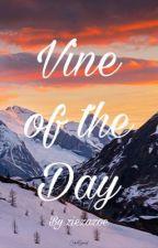 Vine of the Day by ziezazoe