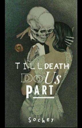 Till Death Do Us Part👫 by sochey