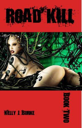 Road Kill: Book Two by KellyJBurke