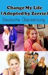 Change My Life (Adopted by Zerrie) Deutsche Übersetzung by PrincessKenziexxx