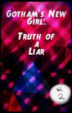 Gotham's New Girl: The Truth of a Liar by Tacui_Ban_07