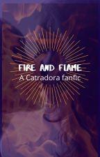 Fire and Flame (a Catradora fanfic) by sparklefangirl
