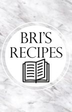 BRI'S RECIPES by misstoughingitout
