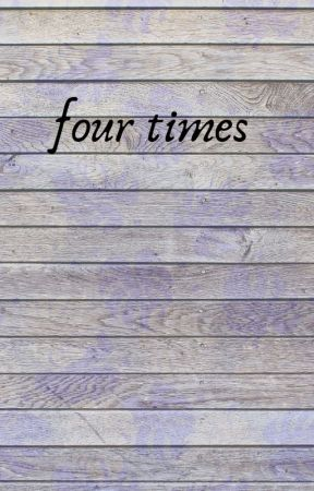 four times by shineypoetry0902