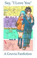 "Say ""I Love You"" (Gruvia fanfiction) by casio123"