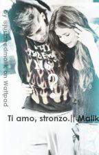 Ti amo, stronzo. || Malik. by justneedmalik