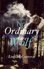 No Ordinary Werewolf by LingLingContreras