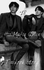 [COMPLETED] His Mafia Queen || Taekook by jungguk_taekook