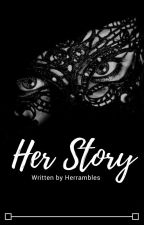 Her Story by lacedinred