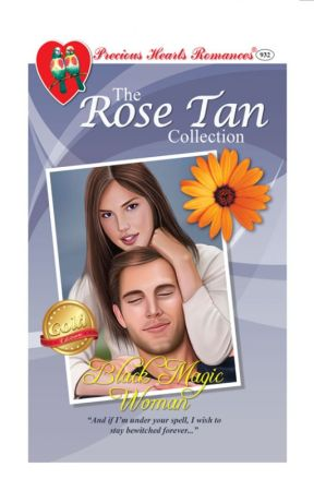 Black Magic Woman  by Rose Tan (COMPLETED) by PHR_Novels