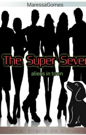 The Super Seven : Aliens In Town by MaressaGomes27