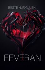 FEVERAN by bestenurgulen