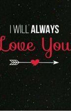 I WILL ALWAYS LOVE YOU by shienkrezza