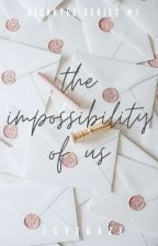 The Impossibility of Us by hwiyeols