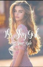 The Shy Girl ✔ by cat_lover_4life