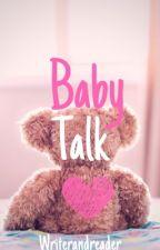 Baby Talk by Writerandreader17