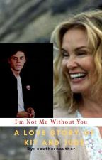 I'm Not Me Without You by southernauthor