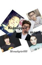 Kidnapped by Magcon(fan fiction) by HeyitsmeDessi00