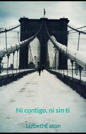 Ni contigo, ni sin ti by GirlOfLyrics