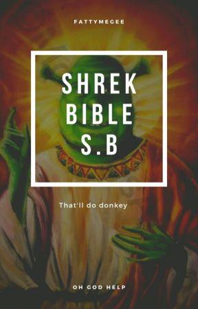 Shrek Bible  || s.b by Fattymegee