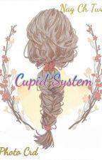 Cupid System💘    Zawgyi+Unicode by NayChiTway