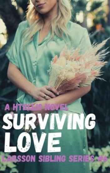 Surviving Love (LarssonSiblingSeries#6)
