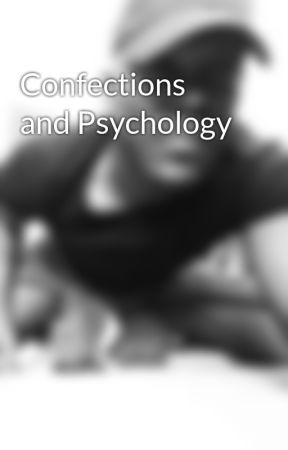 Confections and Psychology by AngelsPolitics