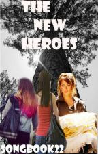 The New Heroes (Camp Half-Blood/Percy Jackson and the Olympians Fanfiction) by Songbook22