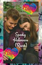spooky Halloween rucas one shots By Haley Alexis  by purplehales