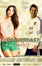 ¿Recuerdas? [Lionel Messi & Tu] by SoyJaz12