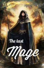 The Last Mage by squirrel_girl1