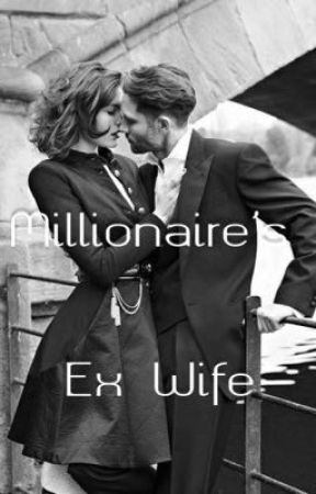 Millionaire's Ex Wife by _Queen_shy