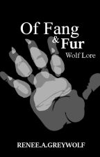 Of Fang & Fur - Wolf  Lore by rgreywolf