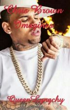 CHRIS BROWN IMAGINES by queenlyngchy