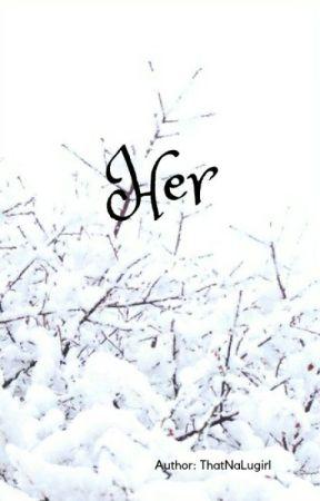 Her by ThatNaLugirl