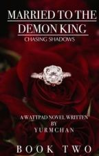 MARRIED TO THE DEMON KING: chasing shadows by yurmchan