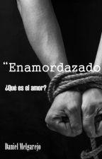 """""""Enamordazado"""" by DanielAngelMelgarejo"""