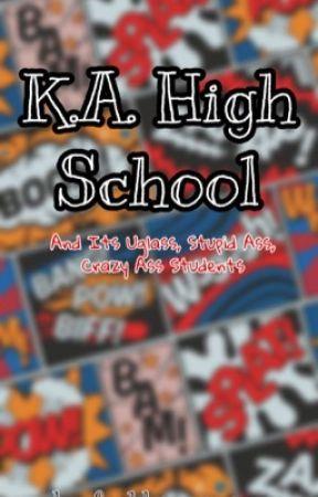 The K. A. High School Chronicles  by fuckboy_cagayo