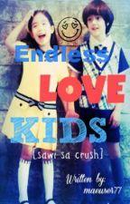 Endless Love Kids ♥ (One shot story) by KinsHeartbeat