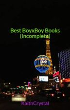 Best BoyxBoy Books (Incomplete) by KaitnCrystal
