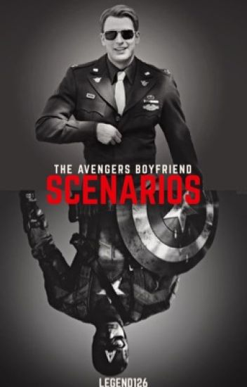 The Avengers Boyfriend Scenarios (Avengers Fanfiction)