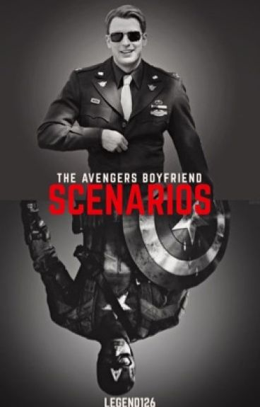 The Avengers Boyfriend Scenarios (Avengers Fanfiction)