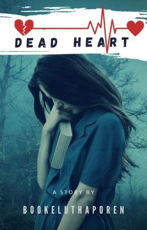 Dead Heart by Bookeluthaporen
