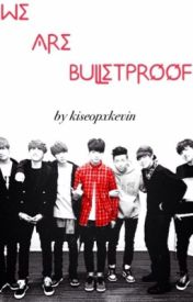 We Are Bulletproof [BTS Fan-fiction] by kiseopxkevin